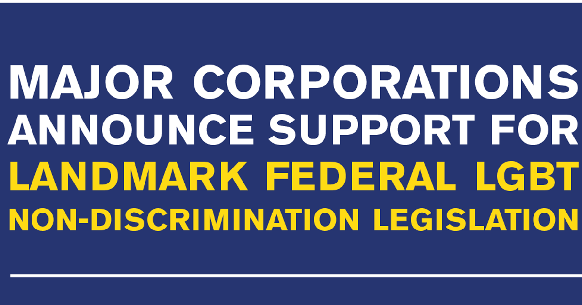 On Anniversary of Equality Act Introduction, HRC Announces Support of More Than 80 Major Companies - HRC